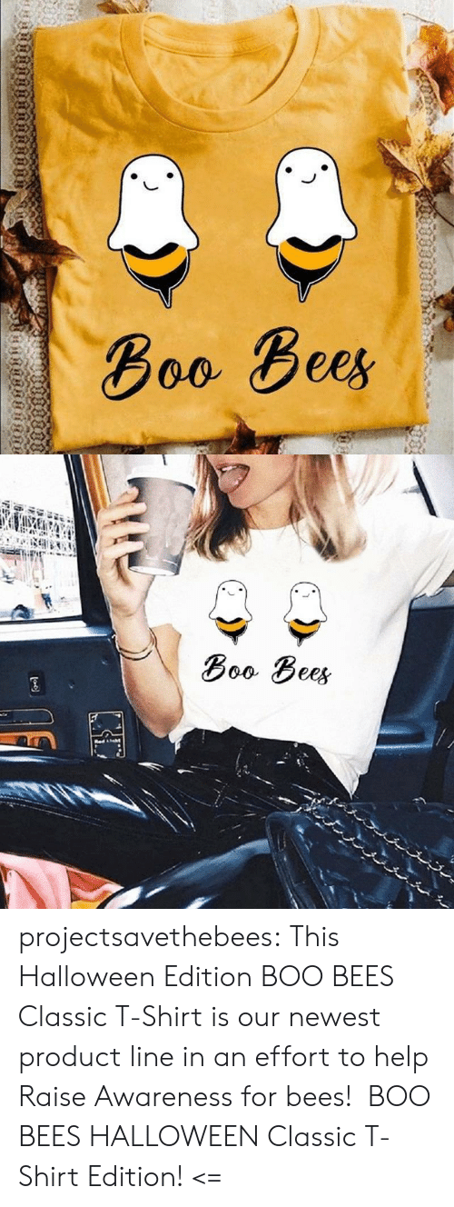 Awareness: Воо Вее,  пnо  ияинвинят   Boo Bees  Red ht projectsavethebees: This Halloween Edition BOO BEES Classic T-Shirt is our newest product line in an effort to help Raise Awareness for bees! BOO BEES HALLOWEEN Classic T-Shirt Edition! <=