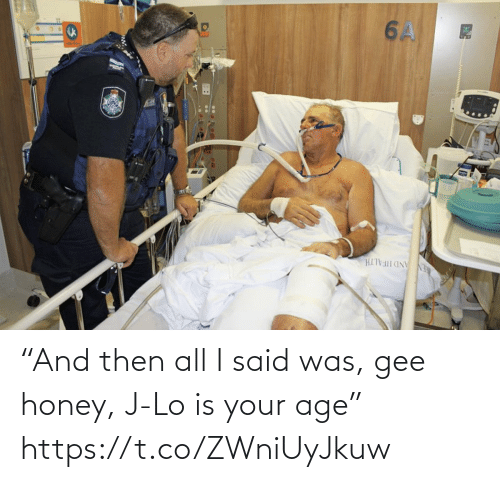 """Age: """"And then all I said was, gee honey, J-Lo is your age"""" https://t.co/ZWniUyJkuw"""