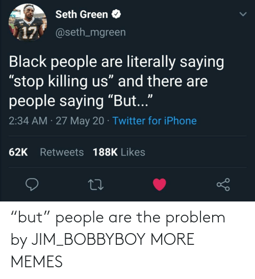 "problem: ""but"" people are the problem by JIM_BOBBYBOY MORE MEMES"