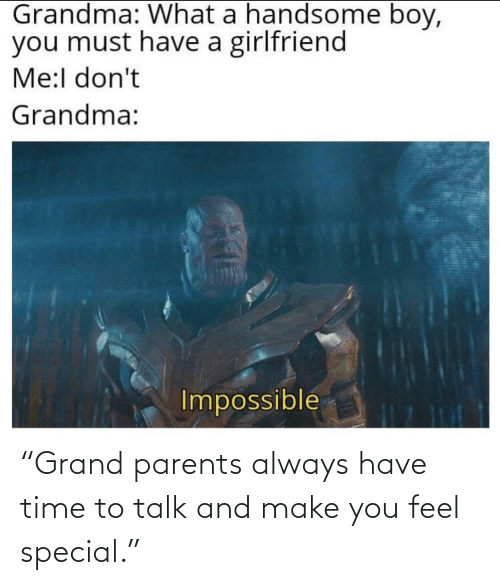 """Make You: """"Grand parents always have time to talk and make you feel special."""""""
