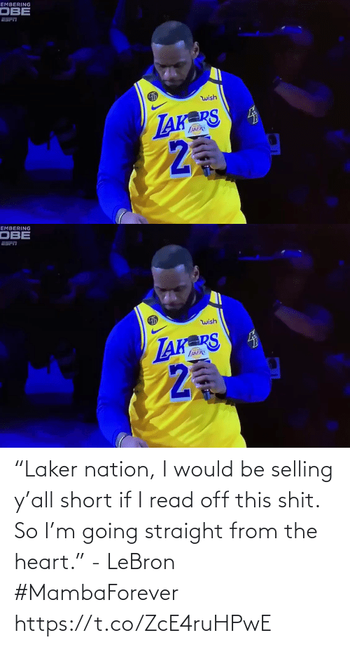 "This Shit: ""Laker nation, I would be selling y'all short if I read off this shit. So I'm going straight from the heart."" - LeBron #MambaForever    https://t.co/ZcE4ruHPwE"