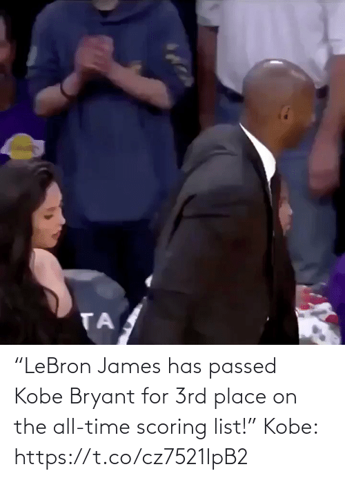 "Time: ""LeBron James has passed Kobe Bryant for 3rd place on the all-time scoring list!""  Kobe: https://t.co/cz7521lpB2"