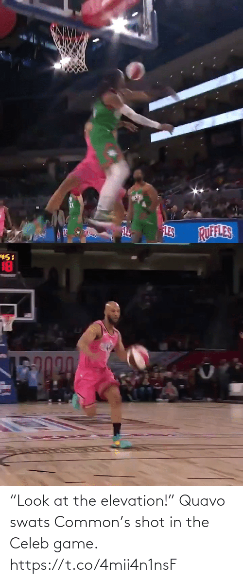 "🤖: ""Look at the elevation!""  Quavo swats Common's shot in the Celeb game. https://t.co/4mii4n1nsF"