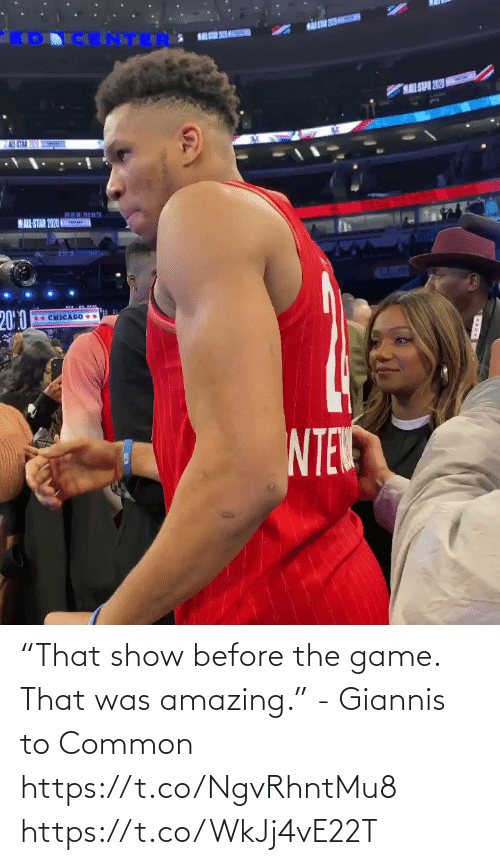 """Common: """"That show before the game. That was amazing."""" - Giannis to Common    https://t.co/NgvRhntMu8 https://t.co/WkJj4vE22T"""