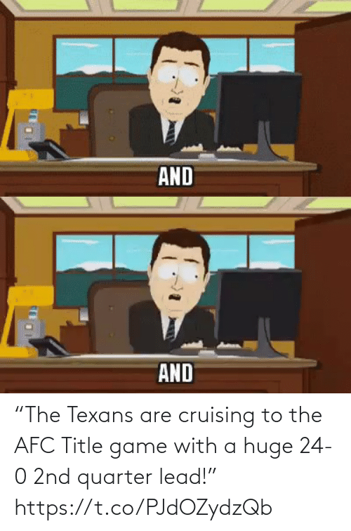 """Game: """"The Texans are cruising to the AFC Title game with a huge 24-0 2nd quarter lead!"""" https://t.co/PJdOZydzQb"""