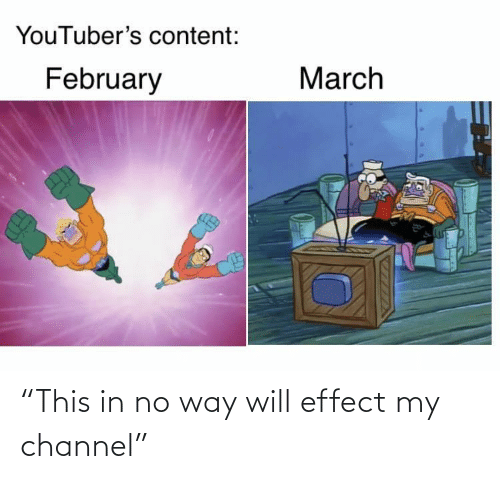 """channel: """"This in no way will effect my channel"""""""