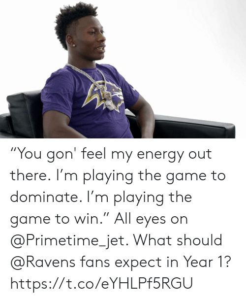 """Energy, Memes, and The Game: """"You gon' feel my energy out there.  I'm playing the game to dominate. I'm playing the game to win.""""  All eyes on @Primetime_jet. What should @Ravens fans expect in Year 1? https://t.co/eYHLPf5RGU"""