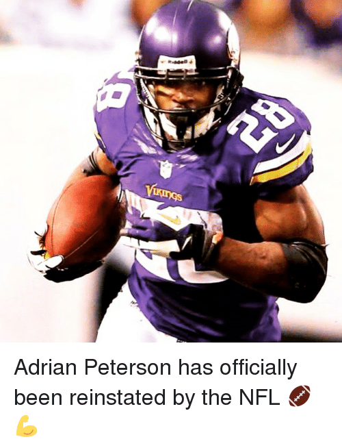 reinstation: ツノ  Vi Adrian Peterson has officially been reinstated by the NFL 🏈💪