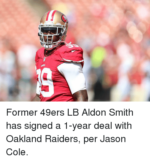 Aldon Smith: 罋 Former 49ers LB Aldon Smith has signed a 1-year deal with Oakland Raiders, per Jason Cole.