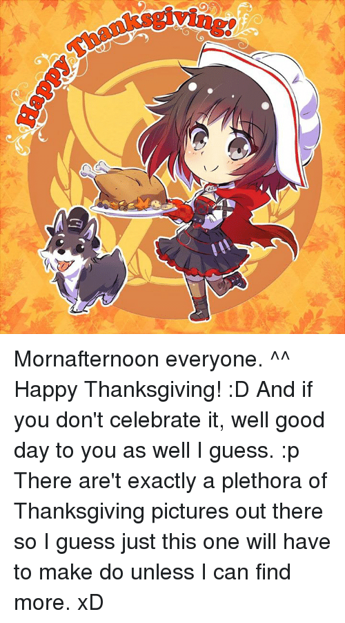 Dank, Guess, and Celebrated: 떠 Mornafternoon everyone. ^^  Happy Thanksgiving! :D   And if you don't celebrate it, well good day to you as well I guess. :p  There are't exactly a plethora of Thanksgiving pictures out there so I guess just this one will have to make do unless I can find more. xD