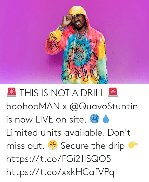 drip: 🚨 THIS IS NOT A DRILL 🚨  boohooMAN x @QuavoStuntin is now LIVE on site. 🥶💧  Limited units available. Don't miss out. 😤  Secure the drip 👉https://t.co/FGi21lSQO5 https://t.co/xxkHCafVPq