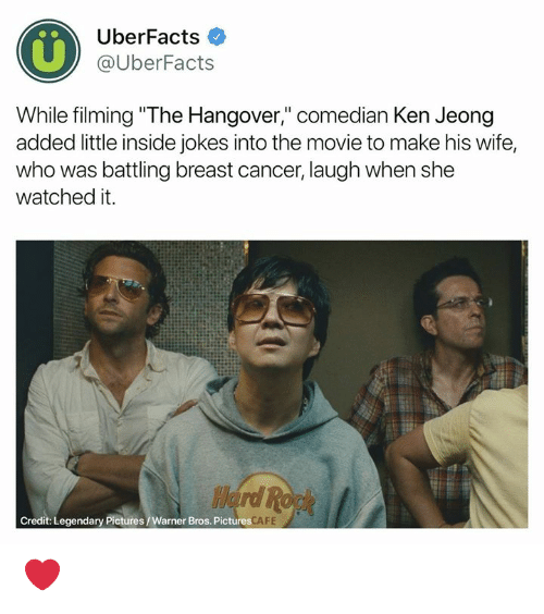 """Breast Cancer: 0%  UberFacts  @UberFacts  While filming """"The Hangover,"""" comedian Ken Jeong  added little inside jokes into the movie to make his wife,  who was battling breast cancer, laugh when she  watched it.  Credit: Legendary Pictures/Warner Bros. Pictures  FE ❤️"""