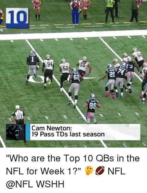 "Camming: 10  52  20  Cam Newton:  19 Pass TDs last season ""Who are the Top 10 QBs in the NFL for Week 1?"" 🤔🏈 NFL @NFL WSHH"