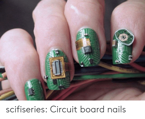 Tumblr, Blog, and Nails: 100  6F scifiseries:  Circuit board nails