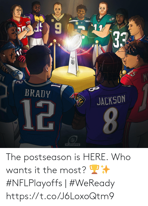 Ravens: 11  33  TEXANS  Thawy  M!  BRADY  RAVENS  JACKSON  12  8.  FECE  NFL  PLAYOFFS The postseason is HERE.  Who wants it the most? 🏆✨  #NFLPlayoffs | #WeReady https://t.co/J6LoxoQtm9