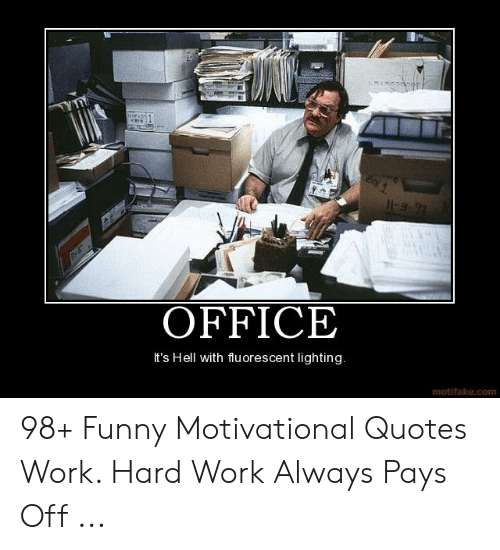 25+ Best Memes About Funny Motivational Quotes Work ...