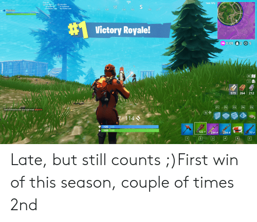 """Still Counts: 158  144 FPS  3.95 KB/  71 Packe  SE  Buniuu  120  150 1695  195  Victory Royale!  0:09 205  979 264 212  F1  F2  F3  F4  F5  TwitchNicolassss shotgunned Gkzzils  7斤1 148  + 100  -1224