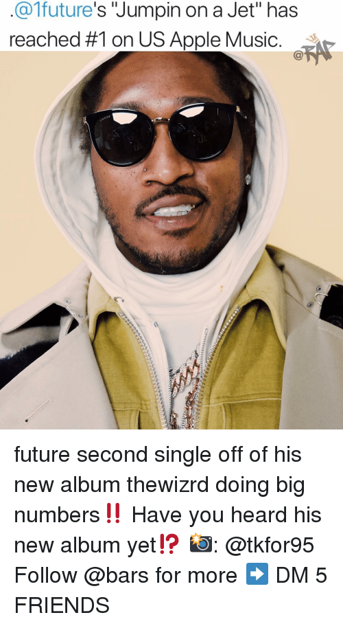 """Apple, Friends, and Future: @1future's Jumpin on a Jet"""" has  reached #1 on US Apple Music. future second single off of his new album thewizrd doing big numbers‼️ Have you heard his new album yet⁉️ 📸: @tkfor95 Follow @bars for more ➡️ DM 5 FRIENDS"""
