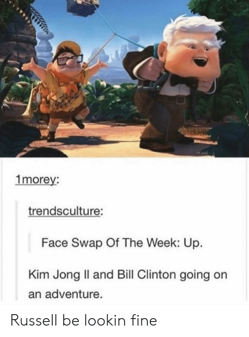 swap: 1morey:  trendsculture:  Face Swap Of The Week: Up.  Kim Jong Il and Bill Clinton going on  an adventure. Russell be lookin fine