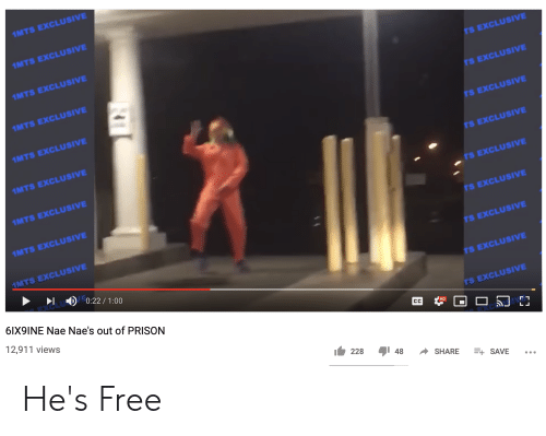 Prison, Free, and Dank Memes: 1MTS EXCLUSIVE  1MTS EXCLUSIVE  1MTS EXCLUSIVE  TS EXCLUSIVE  1MTS EXCLUSIVE  TS EXCLUSIVE  1MTS EXCLUSIVE  TS EXCLUSIVE  1MTS EXCLUSIVE  TS EXCLUSIVE  1MTS EXCLUSIVE  TS EXCLUSIVE  1MTS EXCLUSIVE  TS EXCLUSIVE  1MTS EXCLUSIVE  TS EXCLUSIVE  0:22 / 1:00  6IX9INE Nae Nae's out of PRISON  TS EXCLUSIVE  12,911 views  TS EXCLUSIVE  CC  HD  LL  228  48  SHARE  E SAVE He's Free