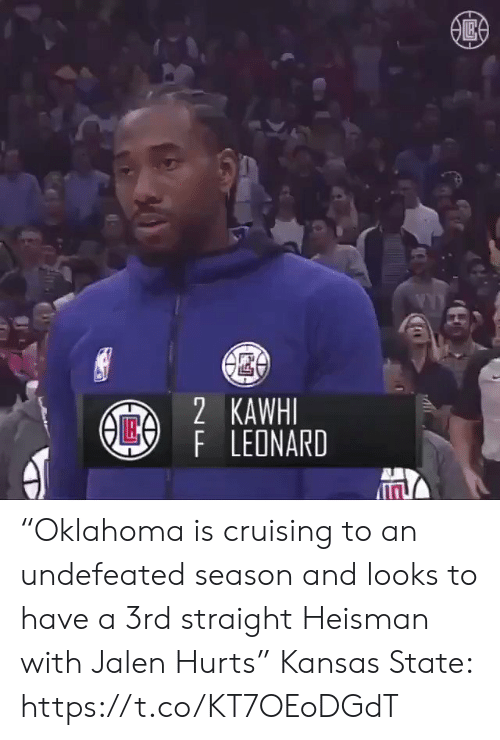 """kawhi: 2 KAWHI  AE4  F LEONARD """"Oklahoma is cruising to an undefeated season and looks to have a 3rd straight Heisman with Jalen Hurts""""  Kansas State:  https://t.co/KT7OEoDGdT"""