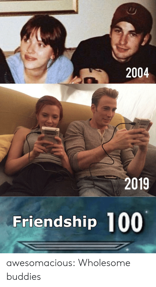 Tumblr, Blog, and Wholesome: 2004  2019  Frlendshlp awesomacious:  Wholesome buddies