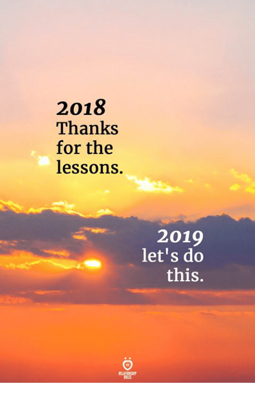 For, This, and Thanks: 2018  Thanks  for the  lessons.  2019  let's do  this.  ELATIONGH