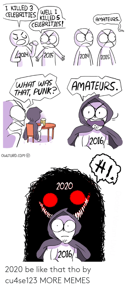 tho: 2020 be like that tho by cu4se123 MORE MEMES
