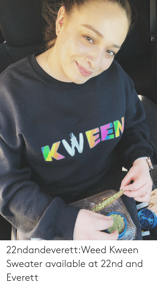 broad: 22ndandeverett:Weed Kween Sweater available at 22nd and Everett