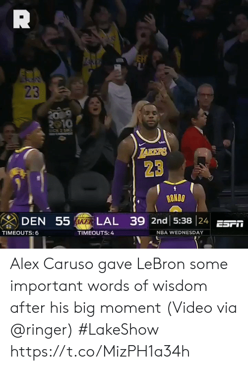 Nba, Sports, and Lebron: 23  23  RONDO  DEN 55  LAL 39 2nd 15:38 24 ESF  TIMEOUTS: 6  TIMEOUTS: 4  NBA WEDNESDAY Alex Caruso gave LeBron some important words of wisdom after his big moment  (Video via @ringer) #LakeShow https://t.co/MizPH1a34h