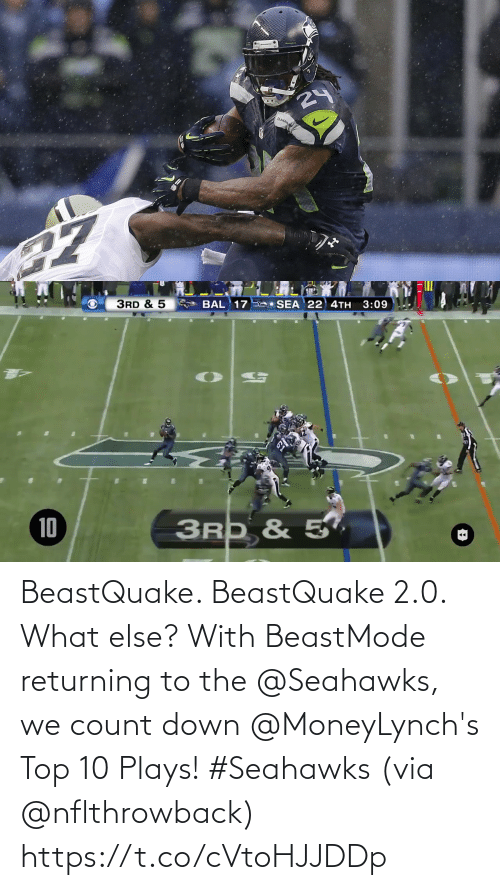 Beastmode: 24  SLAHAW   3RD & 5  SEA 22 4TH  3:09  BAL 17  3RD & 5,  10 BeastQuake. BeastQuake 2.0. What else?  With BeastMode returning to the @Seahawks, we count down @MoneyLynch's Top 10 Plays! #Seahawks (via @nflthrowback) https://t.co/cVtoHJJDDp