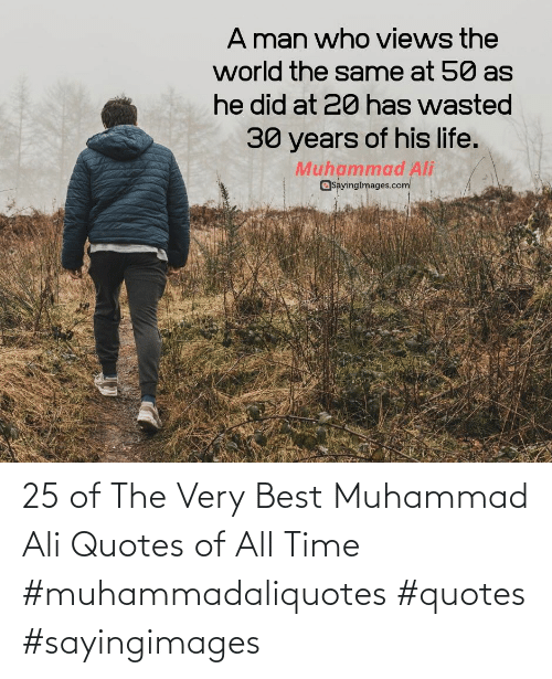 Best: 25 of The Very Best Muhammad Ali Quotes of All Time #muhammadaliquotes #quotes #sayingimages