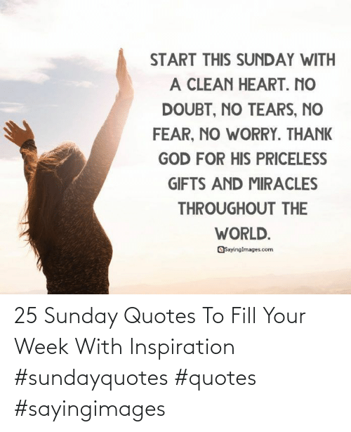 Quotes: 25 Sunday Quotes To Fill Your Week With Inspiration #sundayquotes #quotes #sayingimages