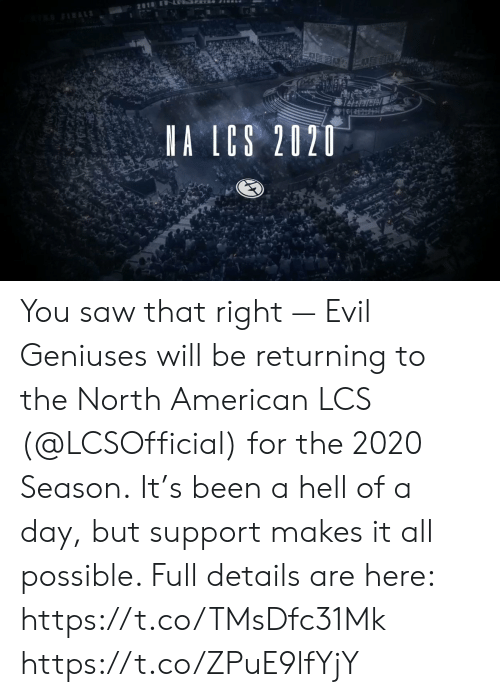 Memes, Saw, and American: 2818 E LSRER  FRALS  A LCS 2020 You saw that right — Evil Geniuses will be returning to the North American LCS (@LCSOfficial) for the 2020 Season.  It's been a hell of a day, but support makes it all possible. Full details are here: https://t.co/TMsDfc31Mk https://t.co/ZPuE9lfYjY