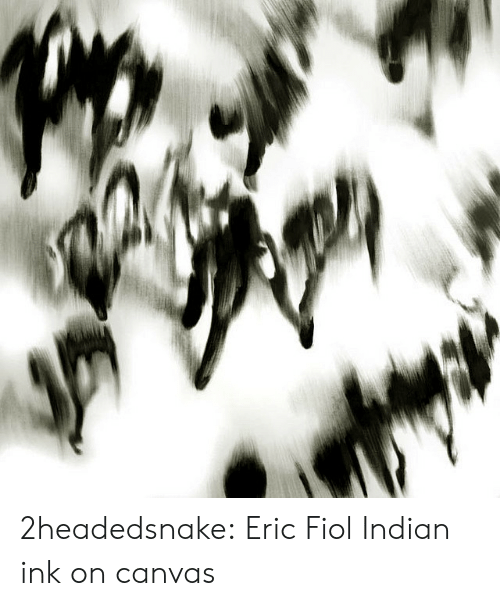 Canvas: 2headedsnake:  Eric Fiol Indian ink on canvas
