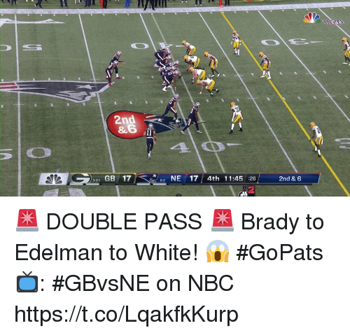 Memes, White, and Brady: 2nd  &6  331 GB 17  62NE17 4th 11:45 26  2  2nd & 6 🚨 DOUBLE PASS 🚨  Brady to Edelman to White! 😱 #GoPats  📺: #GBvsNE on NBC https://t.co/LqakfkKurp