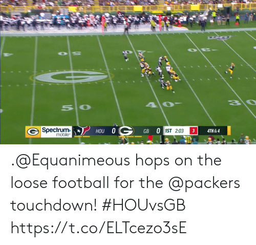 hops: 3\0  50  G Spectrum  mobile  HOU 0G  GB 0 1ST 2:03  3  4TH&4 .@Equanimeous hops on the loose football for the @packers touchdown! #HOUvsGB https://t.co/ELTcezo3sE