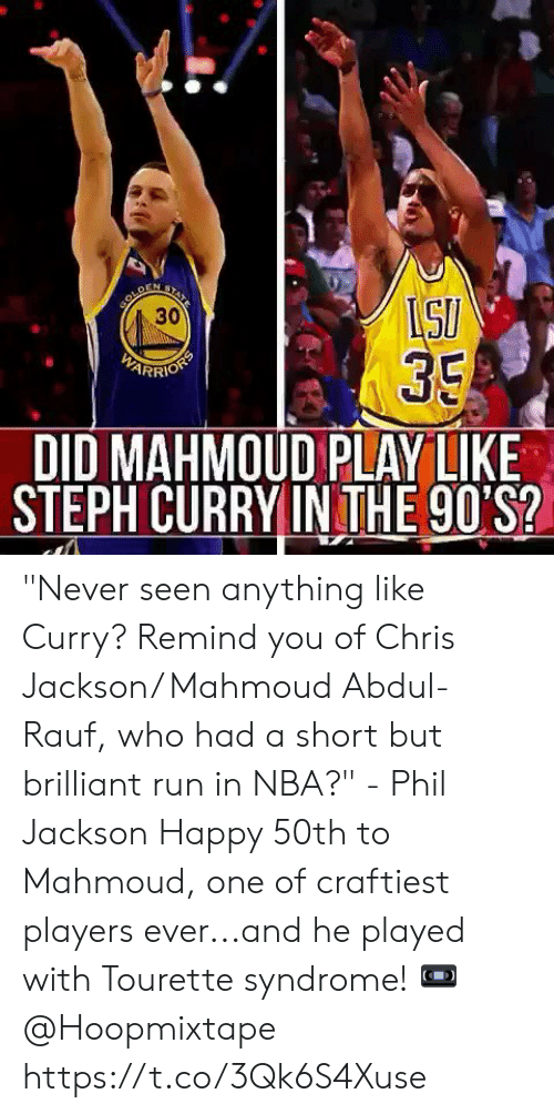 "Memes, Nba, and Run: 30  35  ARRIO  DID MAHMOUD PLAY LIKE  STEPH CURRYIN THE 90'S? ""Never seen anything like Curry? Remind you of Chris Jackson/ Mahmoud Abdul-Rauf, who had a short but brilliant run in NBA?"" - Phil Jackson   Happy 50th to Mahmoud, one of craftiest players ever...and he played with Tourette syndrome!  📼 @Hoopmixtape  https://t.co/3Qk6S4Xuse"