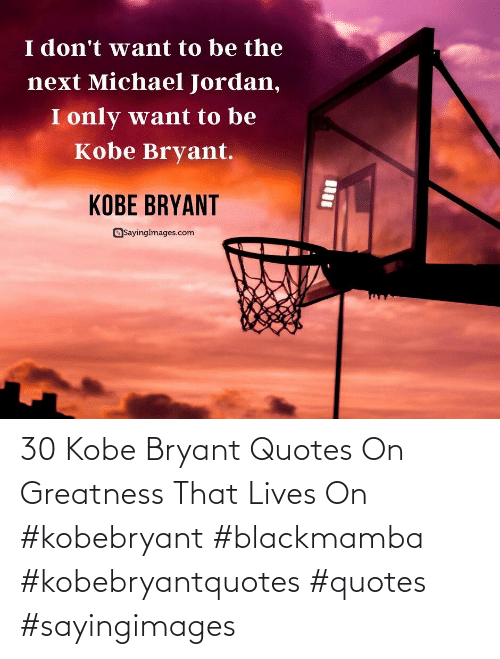 Quotes: 30 Kobe Bryant Quotes On Greatness That Lives On #kobebryant #blackmamba #kobebryantquotes #quotes #sayingimages