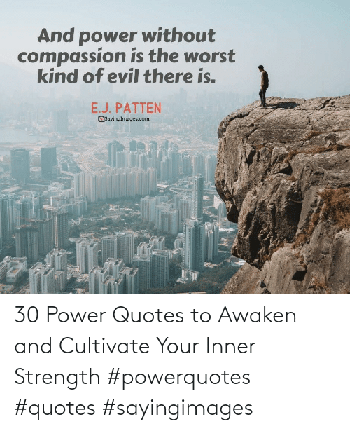 Power: 30 Power Quotes to Awaken and Cultivate Your Inner Strength #powerquotes #quotes #sayingimages