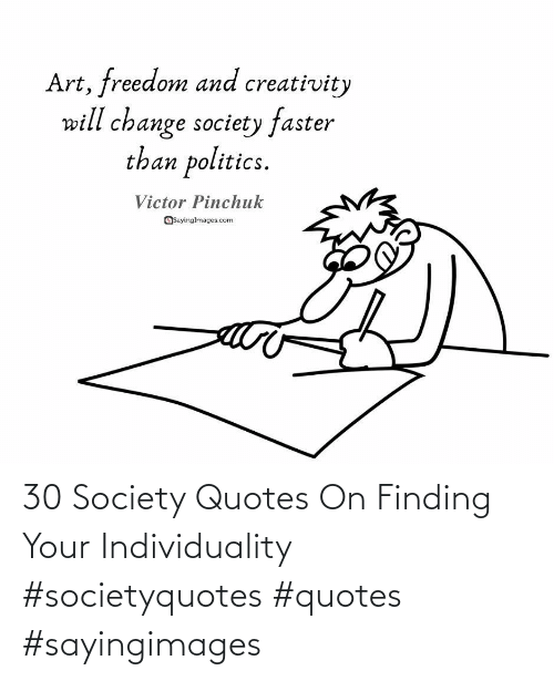 Quotes: 30 Society Quotes On Finding Your Individuality #societyquotes #quotes #sayingimages