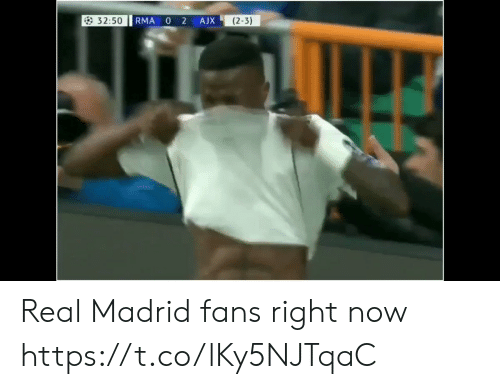 Memes, Real Madrid, and 🤖: 32:50  0 2  (2-3)  RMA  AJX Real Madrid fans right now  https://t.co/lKy5NJTqaC