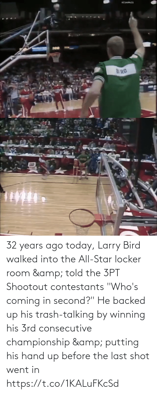 "Last: 32 years ago today, Larry Bird walked into the All-Star locker room & told the 3PT Shootout contestants ""Who's coming in second?""  He backed up his trash-talking by winning his 3rd consecutive championship & putting his hand up before the last shot went in https://t.co/1KALuFKcSd"