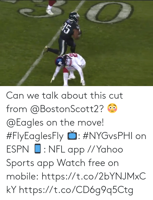 Philadelphia Eagles, Espn, and Memes: 35 Can we talk about this cut from @BostonScott2? 😳  @Eagles on the move! #FlyEaglesFly  📺: #NYGvsPHI on ESPN 📱: NFL app // Yahoo Sports app Watch free on mobile:https://t.co/2bYNJMxCkY https://t.co/CD6g9q5Ctg