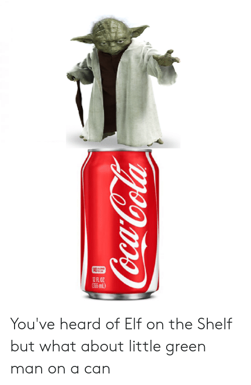 Elf, Elf on the Shelf, and Can: 355 ml) You've heard of Elf on the Shelf but what about little green man on a can