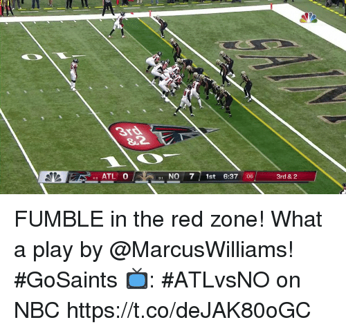 Memes, 🤖, and Nbc: 3rd  4 ATL O  1 NO7 1st 6:37 :06  3rd & 2  9-1  4-6 FUMBLE in the red zone!  What a play by @MarcusWilliams! #GoSaints  📺: #ATLvsNO on NBC https://t.co/deJAK80oGC