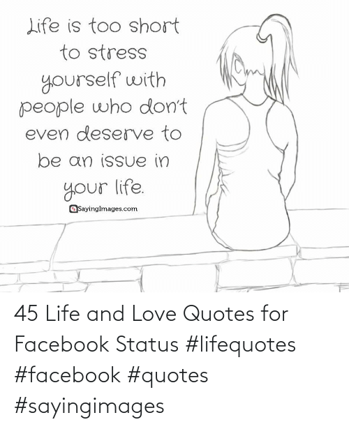 Quotes: 45 Life and Love Quotes for Facebook Status #lifequotes #facebook #quotes #sayingimages
