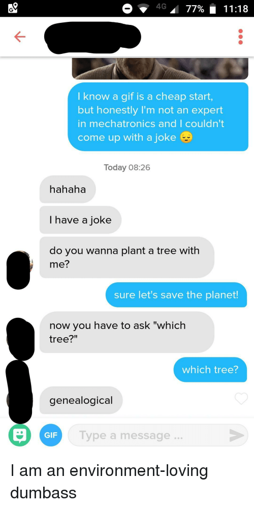 """Gif, Today, and Tree: 4G"""" 77% 11:18  I know a gif is a cheap start,  but honestly I'm not an expert  in mechatronics and 
