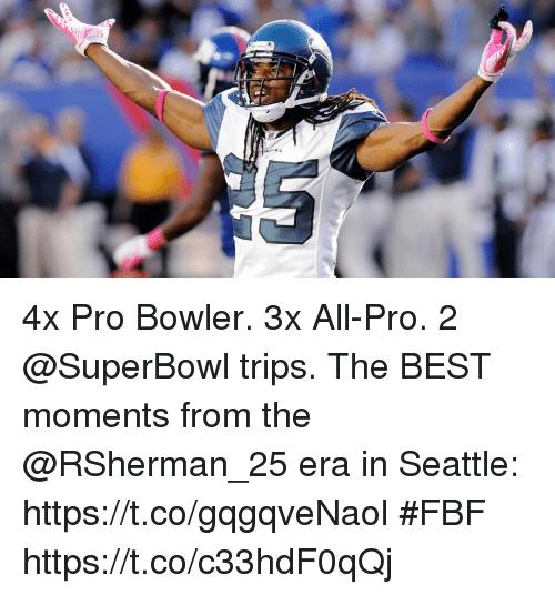 Memes, Best, and Seattle: 4x Pro Bowler. 3x All-Pro. 2 @SuperBowl trips.  The BEST moments from the @RSherman_25 era in Seattle: https://t.co/gqgqveNaol #FBF https://t.co/c33hdF0qQj