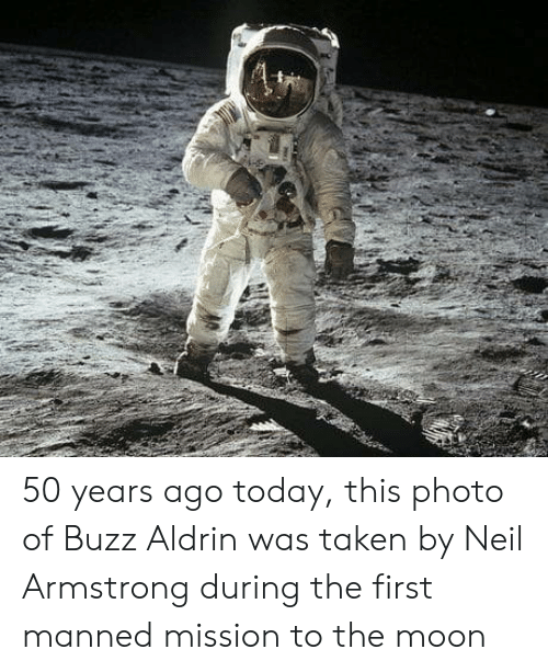 Buzz Aldrin: 50 years ago today, this photo of Buzz Aldrin was taken by Neil Armstrong during the first manned mission to the moon